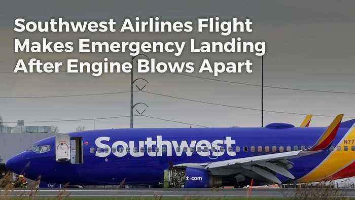 Southwest Airlines Flight Makes Emergency Landing After Engine Blows Apart