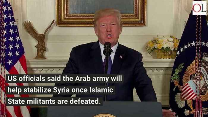 News video: Trump Wants To Create Arab Army, Pull Us Troops Out Of Syria