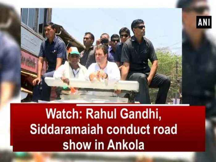 News video: Watch: Rahul Gandhi, Siddaramaiah conduct road show in Ankola
