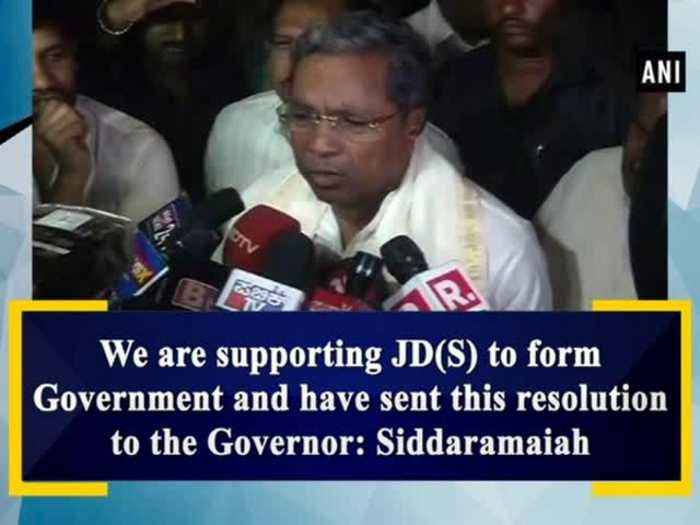 News video: We are supporting JD(S) to form Government and have sent this resolution to the Governor: Siddaramaiah