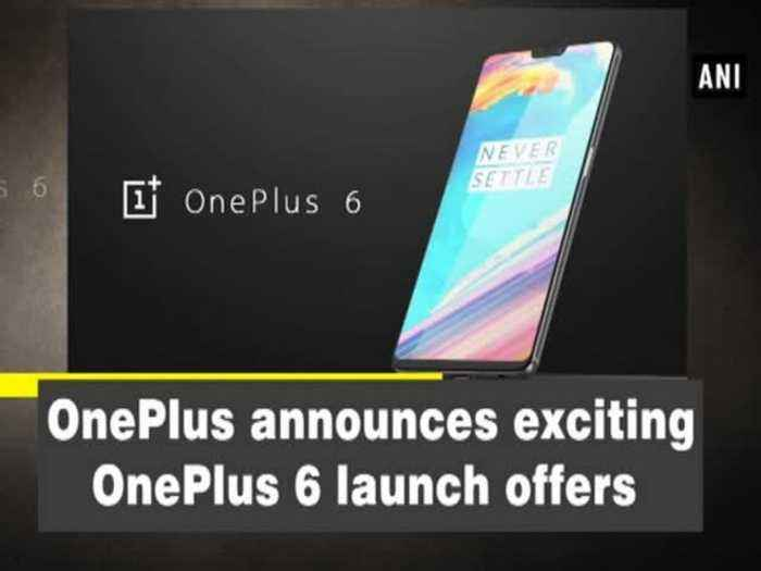 News video: OnePlus announces exciting OnePlus 6 launch offers