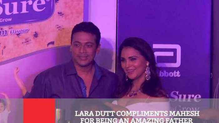 Lara Dutt Compliments Mahesh For Being An Amazing Father