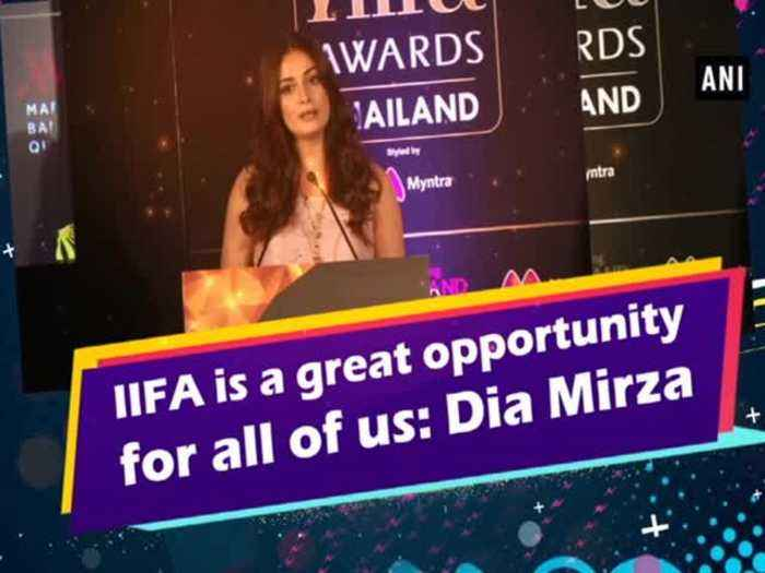 IIFA is a great opportunity for all of us Dia Mirza