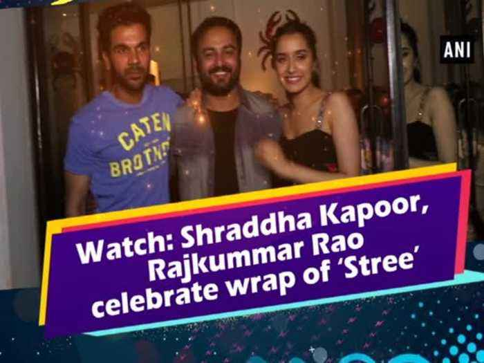 News video: Watch: Shraddha Kapoor, Rajkummar Rao celebrate wrap of 'Stree'