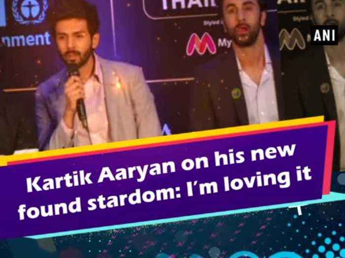 Kartik Aaryan on his new found stardom: I'm loving it