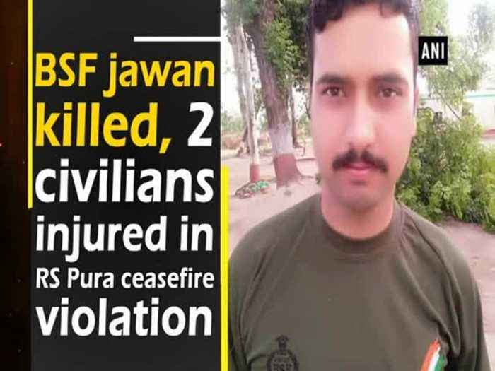 BSF jawan killed, 2 civilians injured in RS Pura ceasefire violation