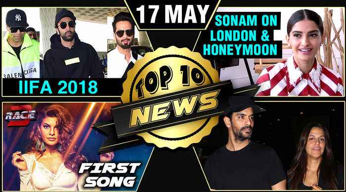 Sonam On Shifting To London & Honeymoon Plans, Race 3 Hiriye Song, IIFA 2018, Raazi | Top 10 News
