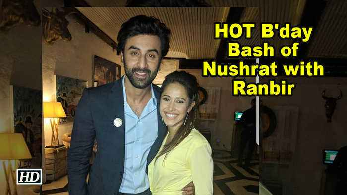 HOT B'day Bash of Nushrat Bharucha with Ranbir Kapoor