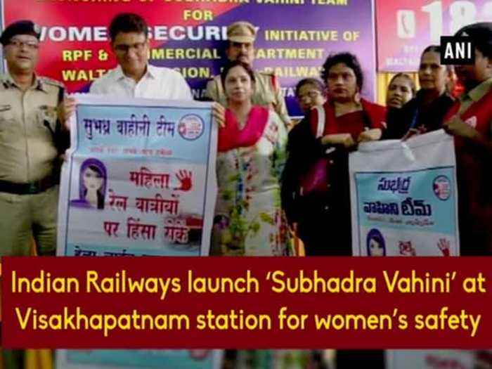 Indian Railways launch 'Subhadra Vahini' at Visakhapatnam station for women's safety