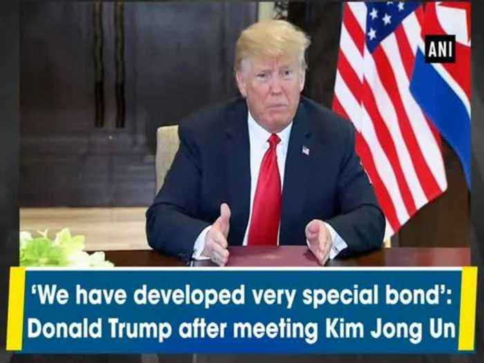 News video: 'We have developed very special bond': Donald Trump after meeting Kim Jong Un