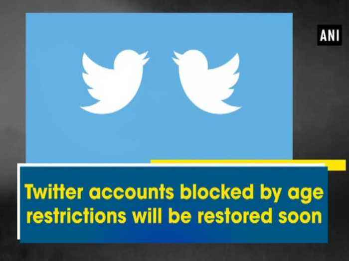 News video: Twitter accounts blocked by age restrictions will be restored soon