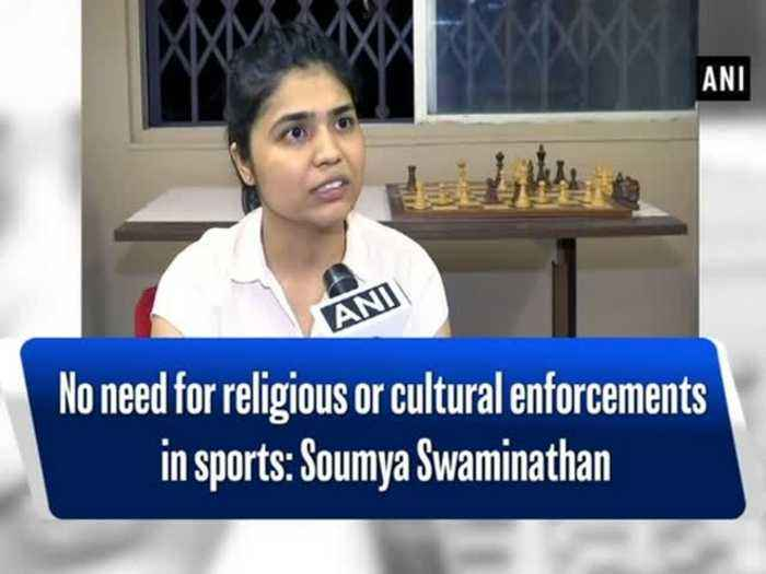 News video: No need for religious or cultural enforcements in sports: Soumya Swaminathan