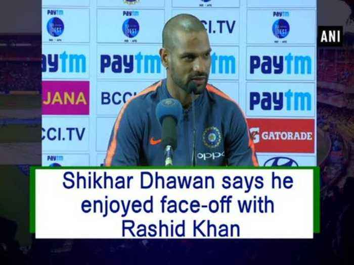 Shikhar Dhawan says he enjoyed face-off with Rashid Khan
