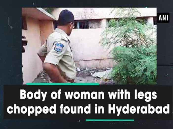 News video: Body of woman with legs chopped found in Hyderabad