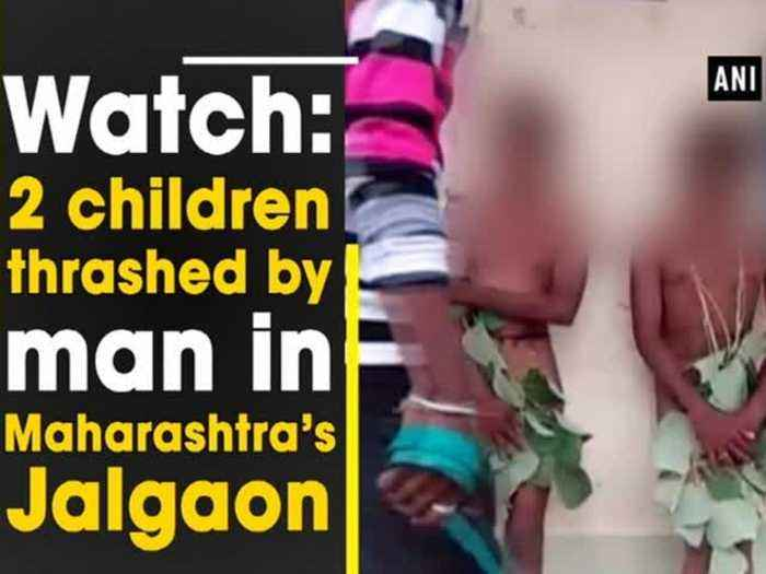 Watch: 2 children thrashed by man in Maharashtra's Jalgaon
