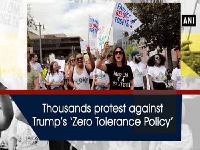 News video: Thousands protest against Trump's 'Zero Tolerance Policy'
