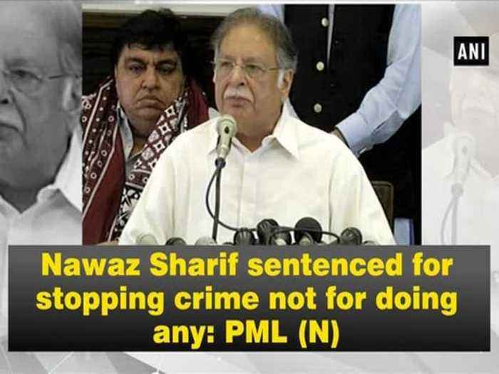 News video: Nawaz Sharif sentenced for stopping crime not for doing any: PML (N)