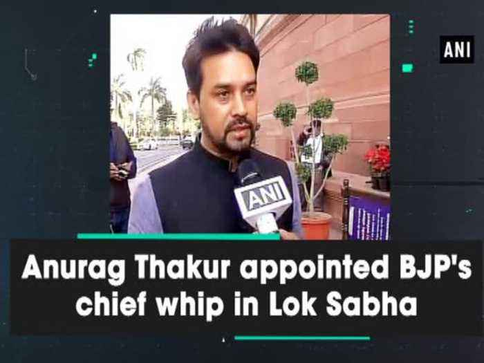 Anurag Thakur appointed BJP's chief whip in Lok Sabha