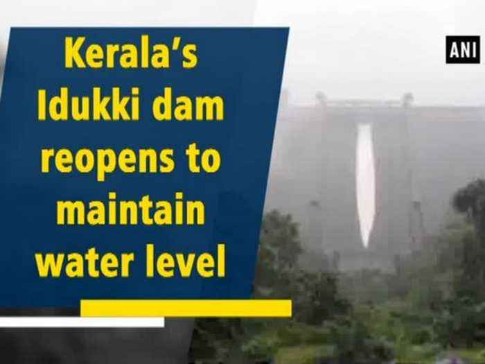 News video: Kerala's Idukki dam reopens to maintain water level