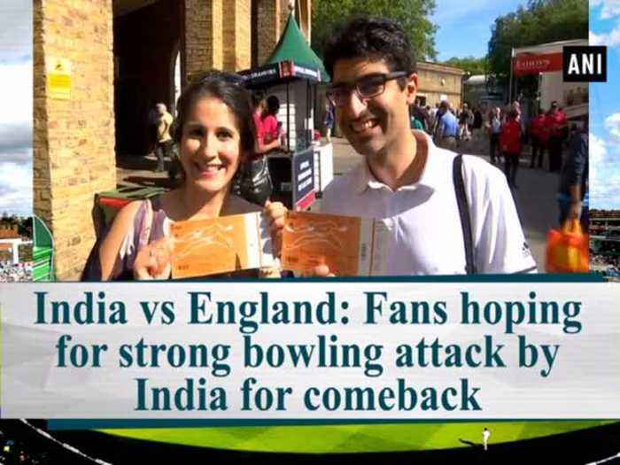 India vs England: Fans hoping for strong bowling attack by India for comeback