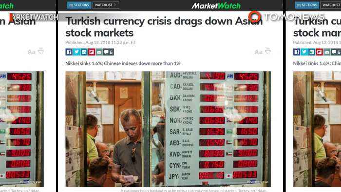 Turkey currency crisis sparks fears of global consequences