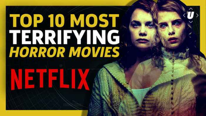 News video: 10 Terrifying Horror Movies On Netflix You Need To Watch Now