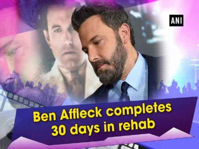 Ben Affleck completes 30 days in rehab