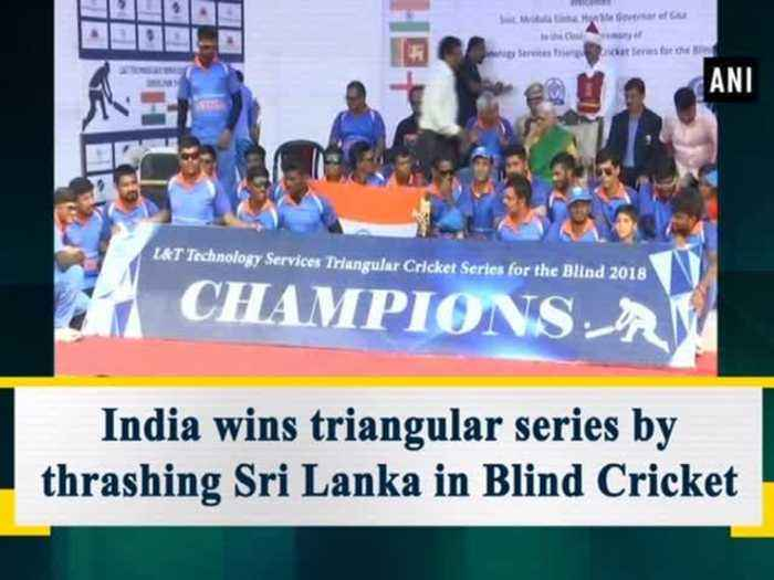 India wins triangular series by thrashing Sri Lanka in Blind Cricket