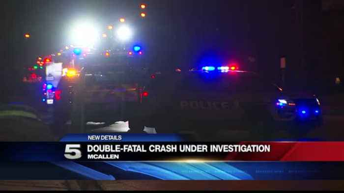 Double-Fatal Crash Under Investigation in McAllen