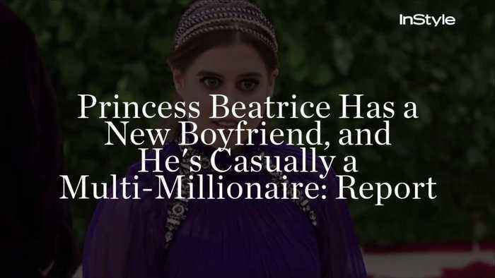 Princess Beatrice Has a New Boyfriend, and He's Casually a Multi-Millionaire: Report
