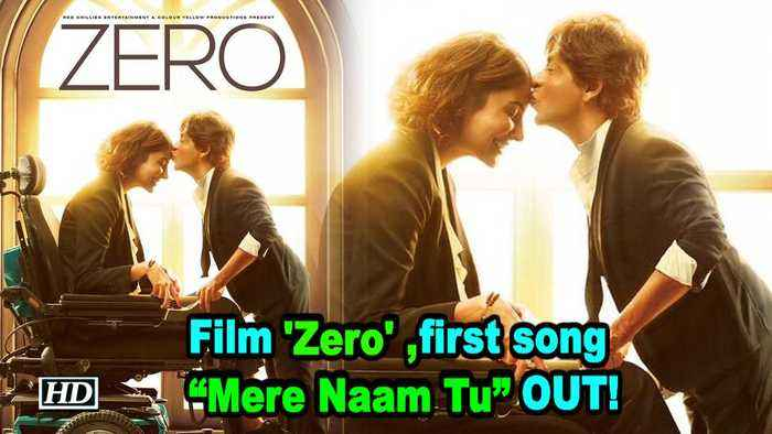 """Shah Rukh's  film 'Zero' ,first song """"Mere Naam Tu"""" OUT!"""