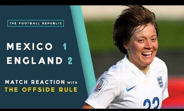 England 2-1 Mexico | MATCH REACTION with THE OFFSIDE RULE | 2015 FIFA Women's World Cup