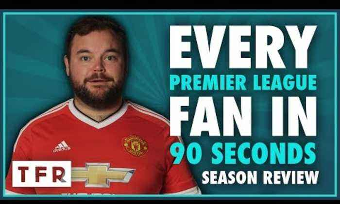 EVERY PREMIER LEAGUE FAN IN 90 SECONDS 2016/17 SEASON REVIEW