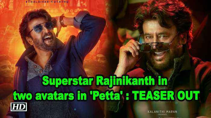 Superstar Rajinikanth in two avatars in 'Petta' : Teaser OUT
