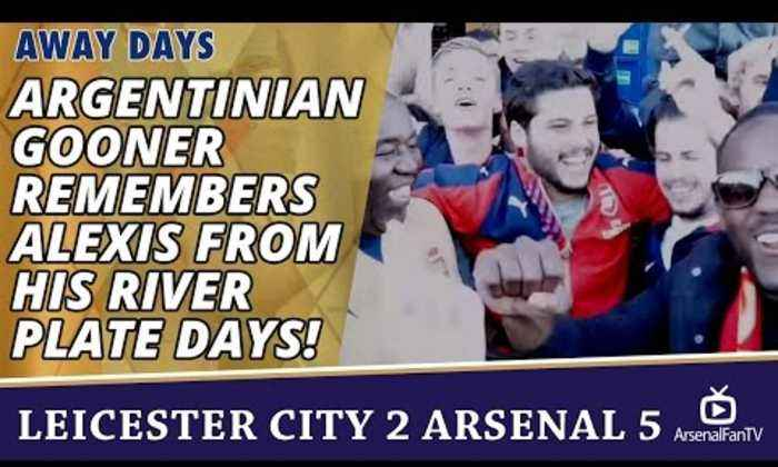 Argentinian Gooner Remembers Alexis from His River Plate Days! | Leicester City 2 Arsenal 5