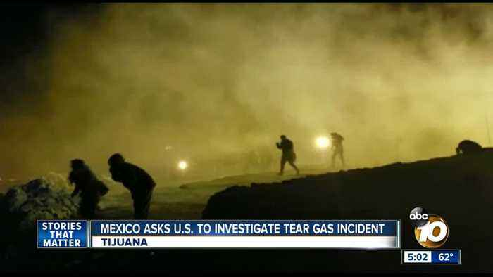 Mexico asks U.S. to investigate tear gas incident