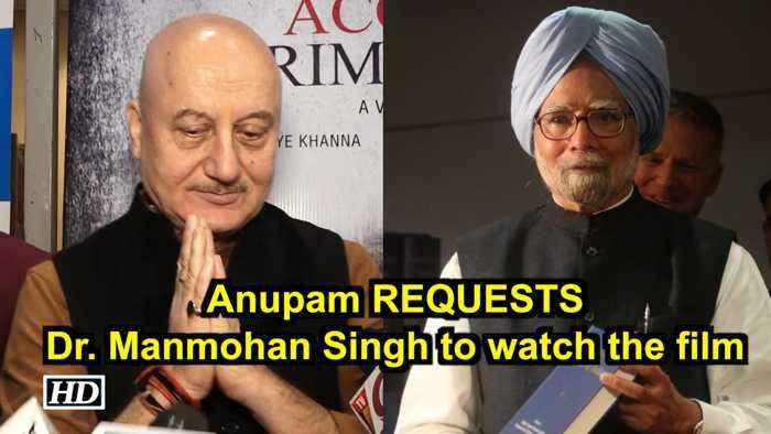 Anupam REQUESTS Dr. Manmohan Singh to watch 'The Accidental Prime Minister'