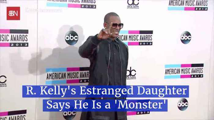 R. Kelly's Daughter Calls Him A Monster