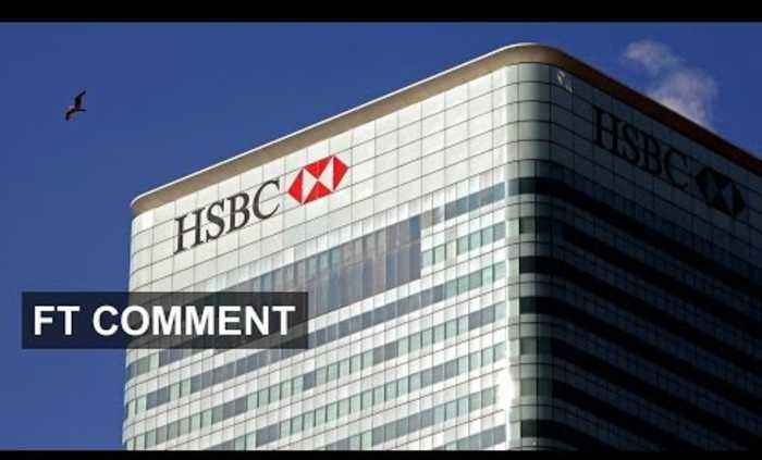 HSBC - too big to manage |? FT Comment
