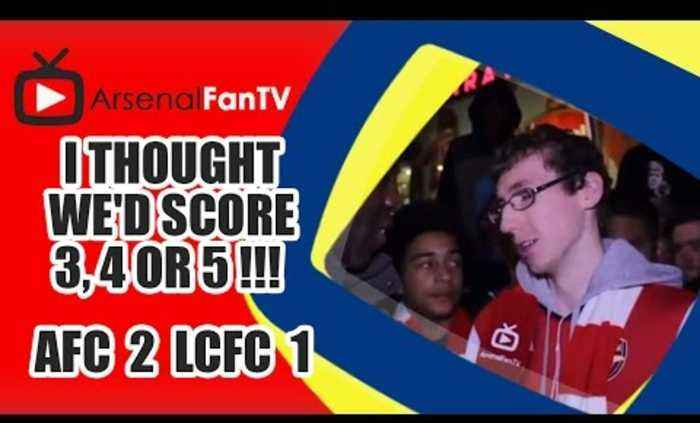 I Thought We'd Score 3, 4 or 5 !!! - Arsenal 2 Leicester City 1