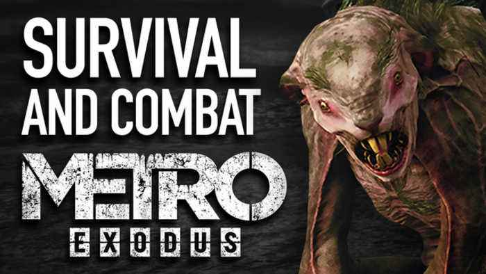 Are You Ready for Metro Exodus - Survival and Combat
