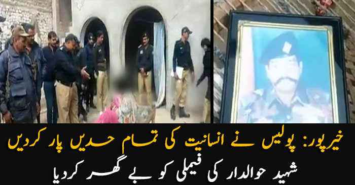 Khairpur police throws out martyred cop's family from house