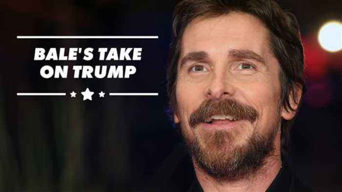 Would Christian Bale ever play Trump?