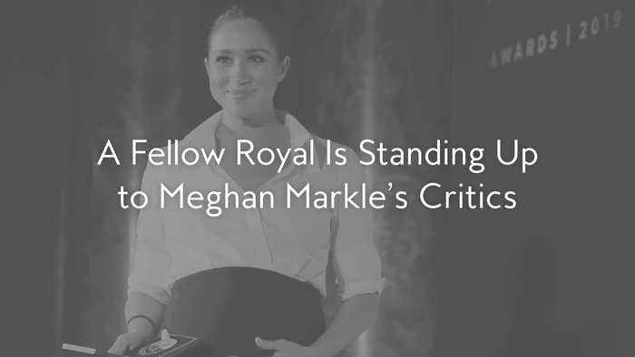 A Fellow Royal Is Standing Up to Meghan Markle's Critics