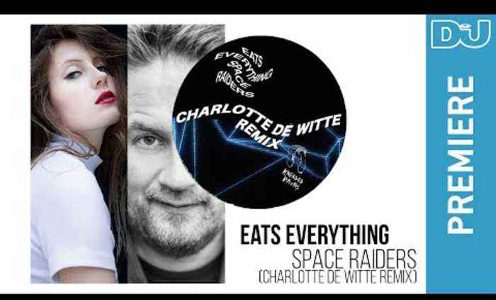 Eats Everything  'Space Raiders (Charlotte de Witte Remix)': DJ Mag premiere