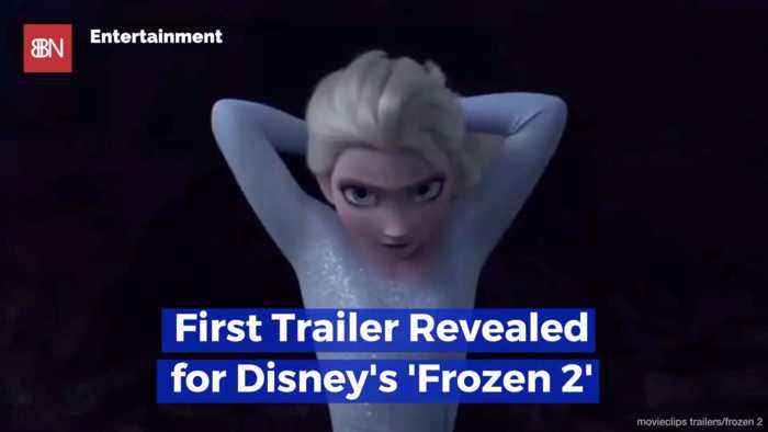 First Trailer Of 'Frozen 2' Is Revealed And Gets A Huge Response