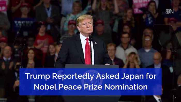 Did President Trump Ask To Be Nominated For Nobel Peace Prize