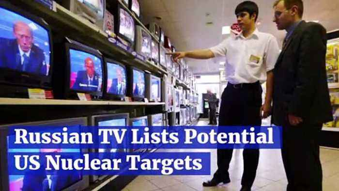 Russian TV Lists Potential US Nuclear Targets