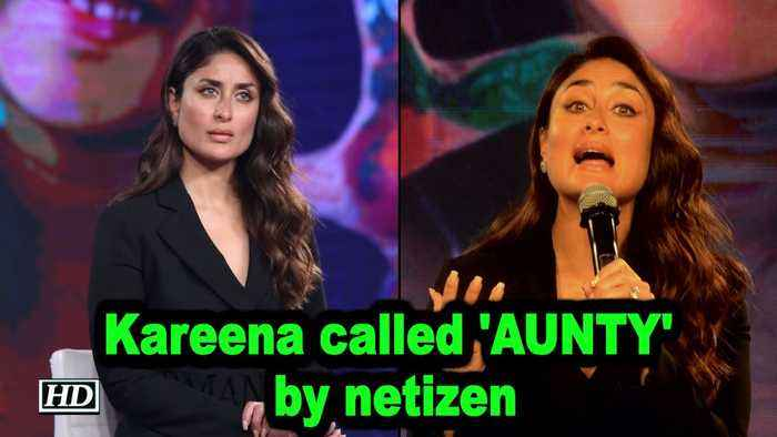Kareena called 'AUNTY' by netizen, here's how she reacted