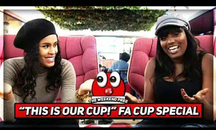 This Is Our CUP!!!   Weekend Pree FA Cup Special With Pippa & Anita